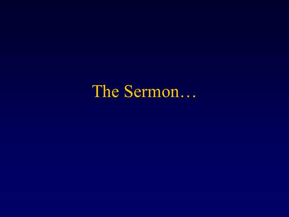 The Sermon…