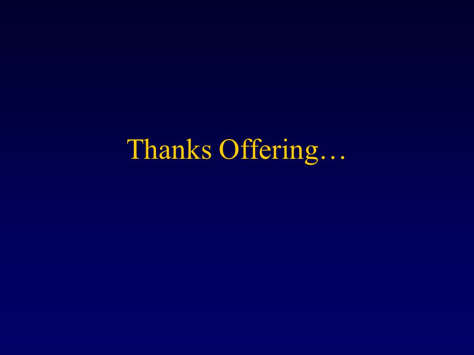 Thanks Offering…