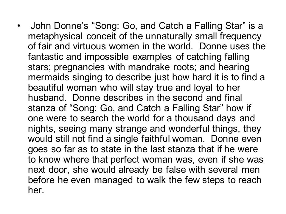 """John Donne's """"Song: Go, and Catch a Falling Star"""" is a metaphysical conceit of the unnaturally small frequency of fair and virtuous women in the world"""