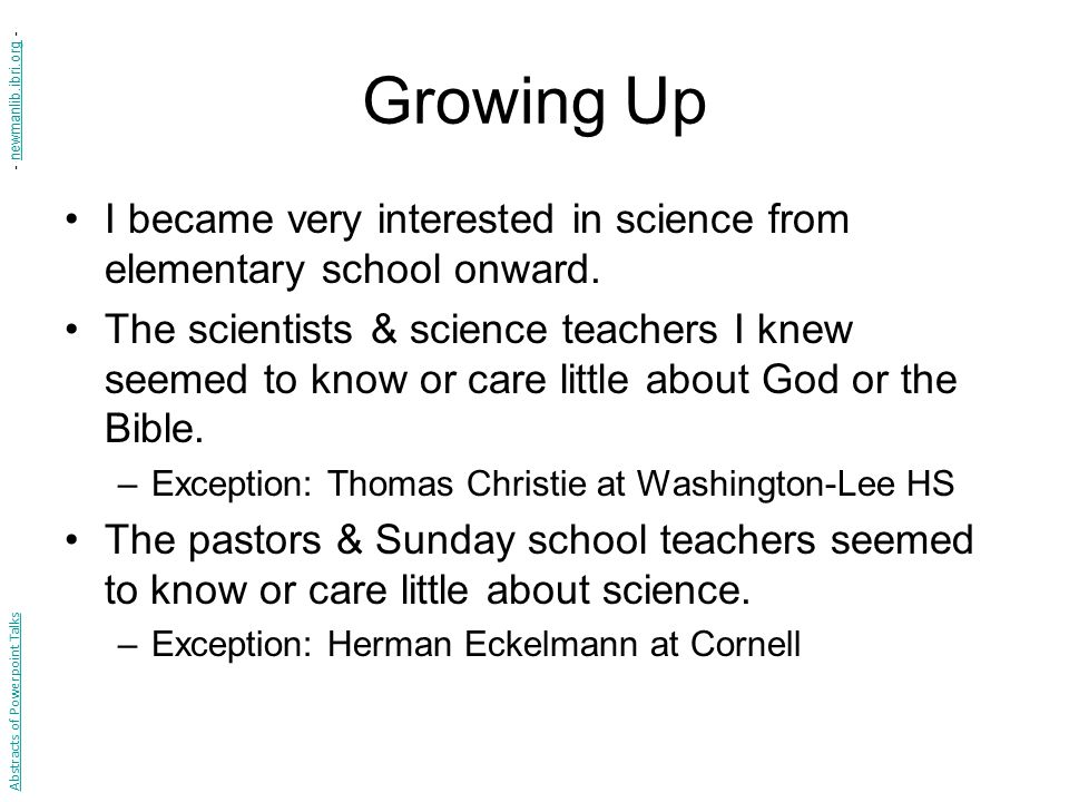 Growing Up I became very interested in science from elementary school onward.