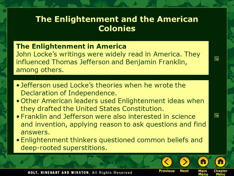 The Enlightenment and the American Colonies The Enlightenment in America John Locke's writings were widely read in America. They influenced Thomas Jef