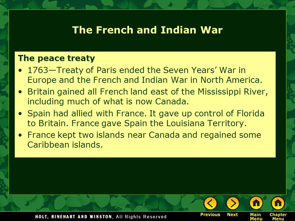 The French and Indian War The peace treaty 1763—Treaty of Paris ended the Seven Years' War in Europe and the French and Indian War in North America. B