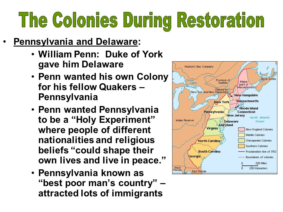 Pennsylvania and Delaware: William Penn: Duke of York gave him Delaware Penn wanted his own Colony for his fellow Quakers – Pennsylvania Penn wanted P