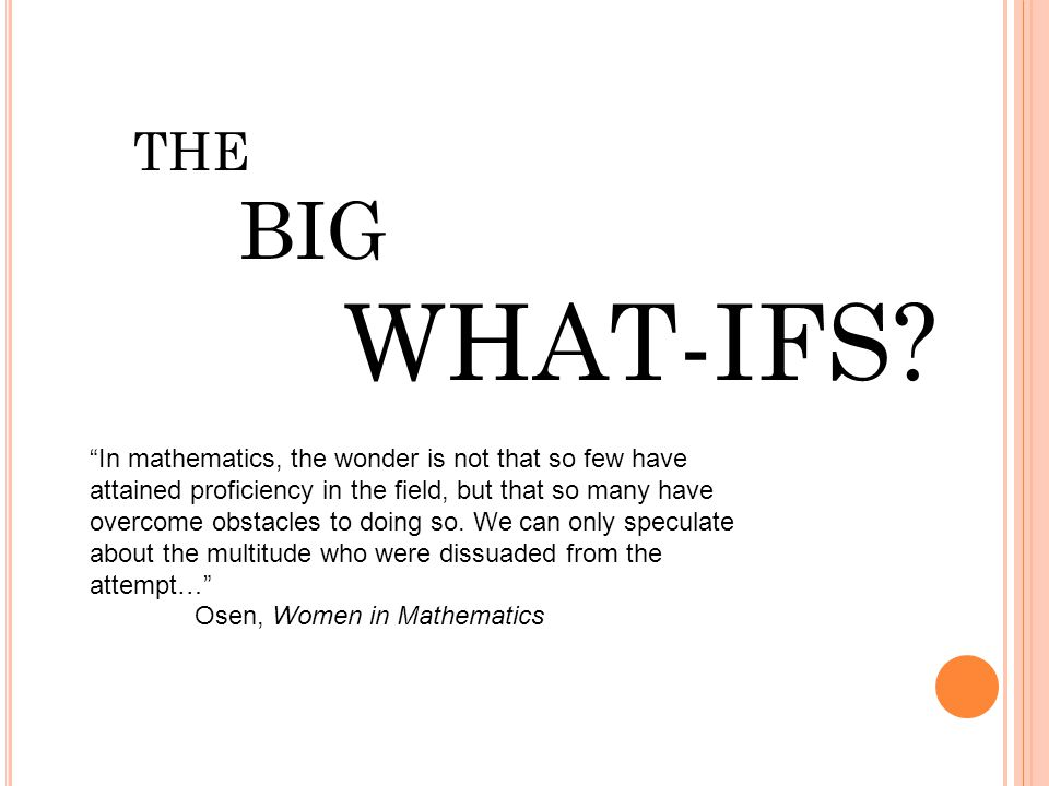 THE BIG WHAT-IFS.