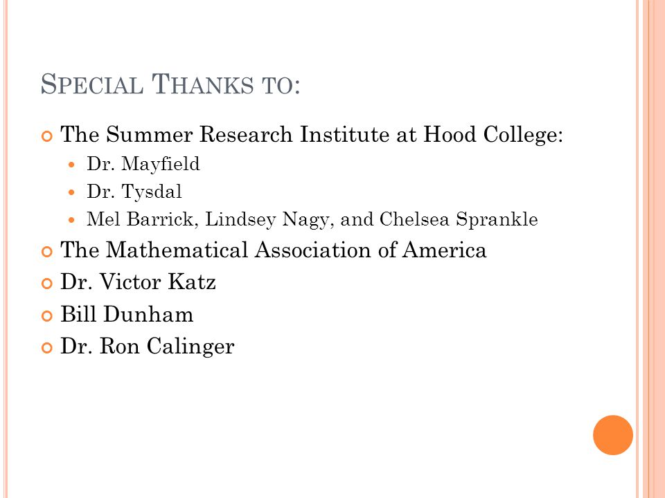 S PECIAL T HANKS TO : The Summer Research Institute at Hood College: Dr.