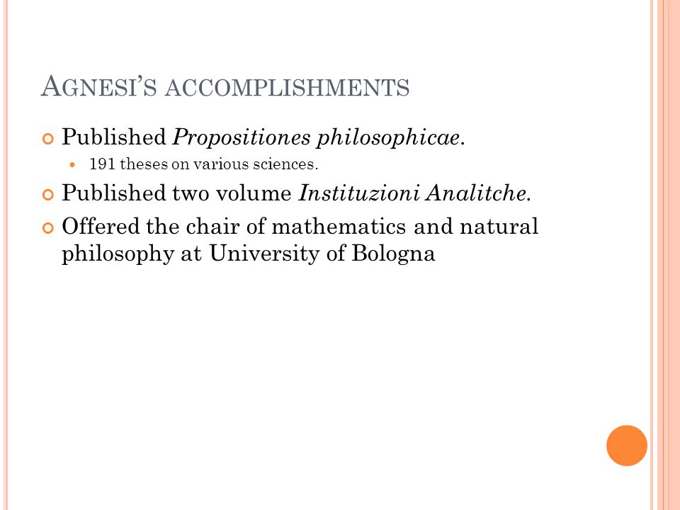 A GNESI ' S ACCOMPLISHMENTS Published Propositiones philosophicae.