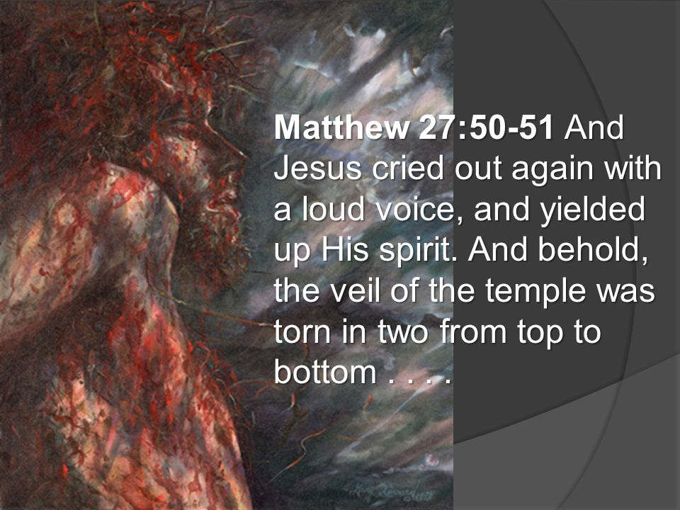 Bible Survey – Haggai Matthew 27:50-51 And Jesus cried out again with a loud voice, and yielded up His spirit. And behold, the veil of the temple was