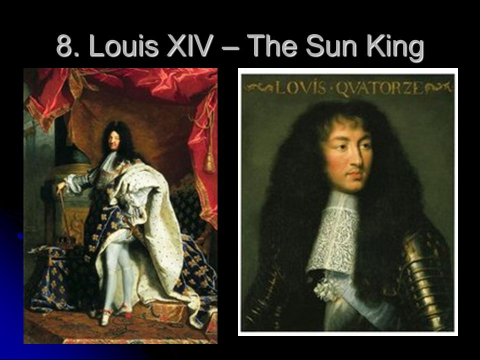 8. Louis XIV – The Sun King