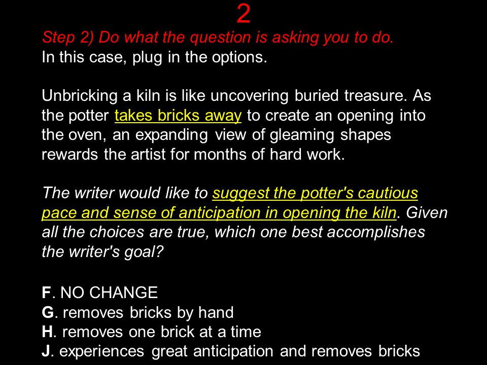 2 Step 2) Do what the question is asking you to do.