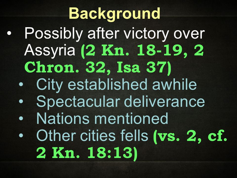 Background Possibly after victory over Assyria (2 Kn.