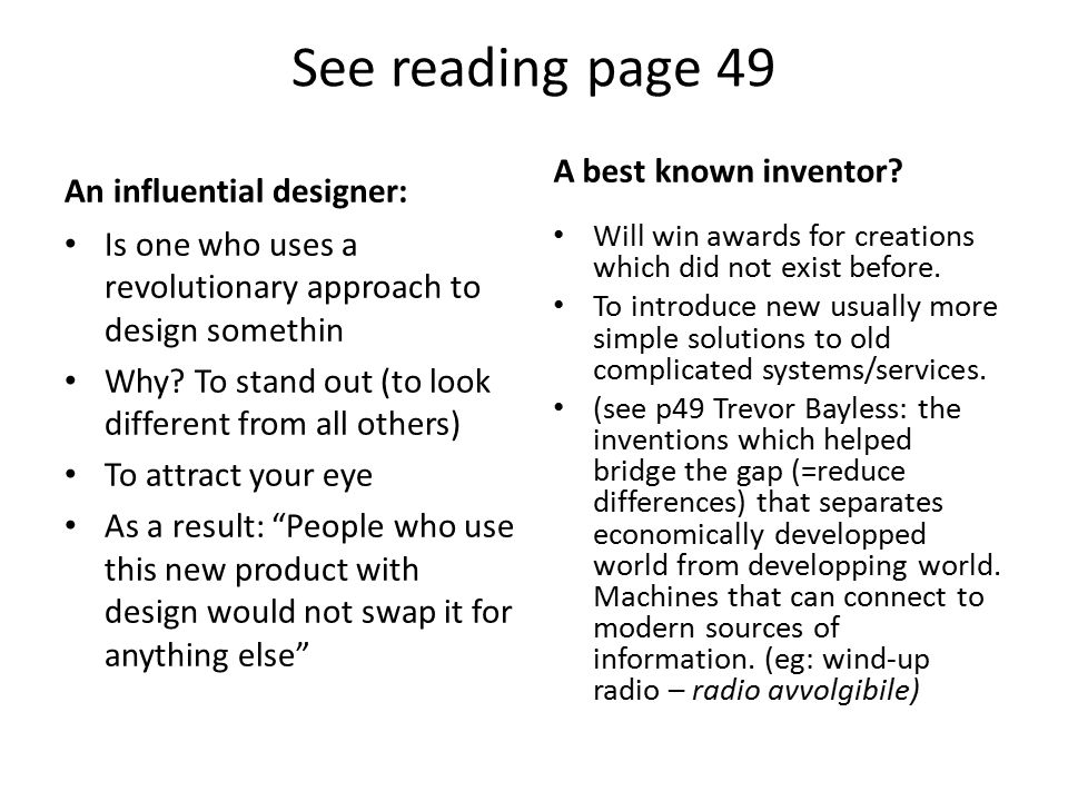 See reading page 49 An influential designer: Is one who uses a revolutionary approach to design somethin Why.
