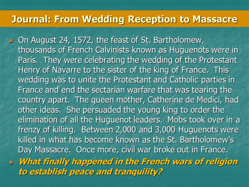 Journal: From Wedding Reception to Massacre On August 24, 1572, the feast of St.