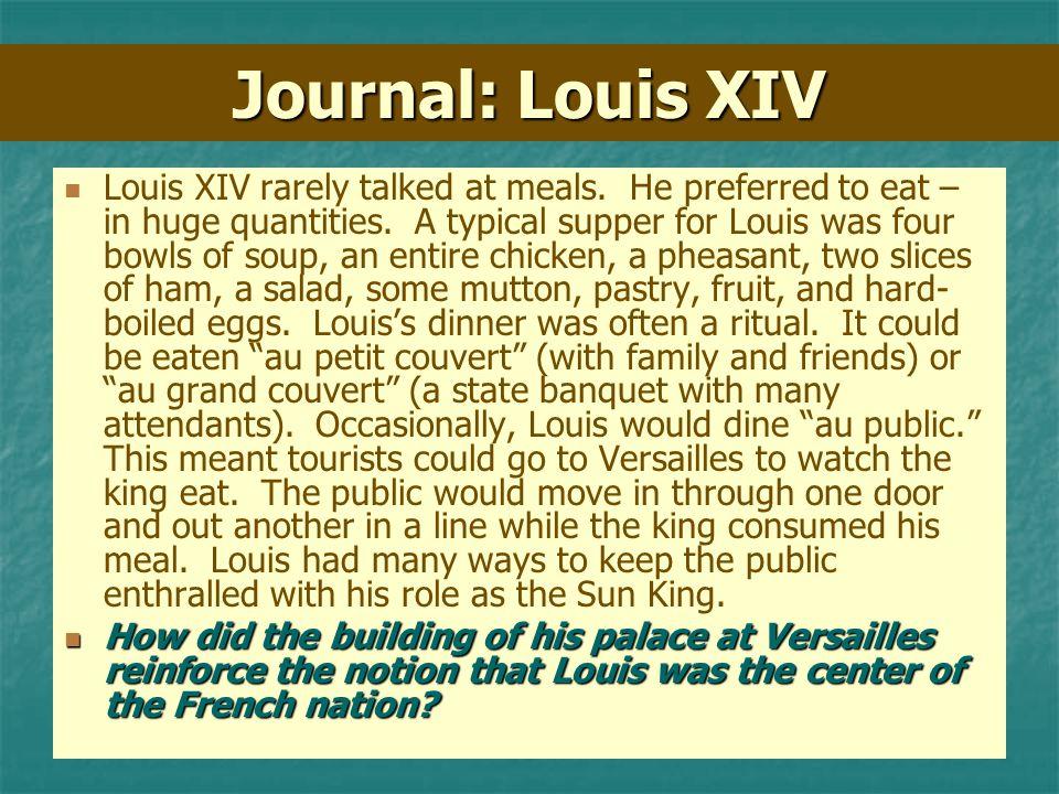 Journal: Louis XIV Louis XIV rarely talked at meals.