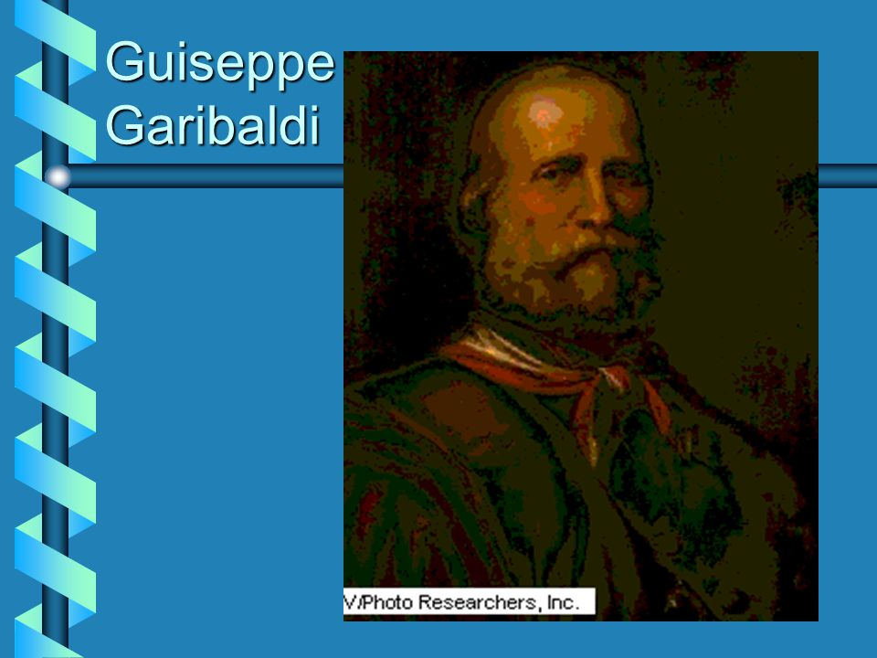 Guiseppe Garibaldi 1807- 1882  Warrior of the Unification movement  met with Cavour in Naples  conquered southern Italy Red Shirts Red Shirts  unified Kingdom of Naples with northern Italy  wanted to march on Rome