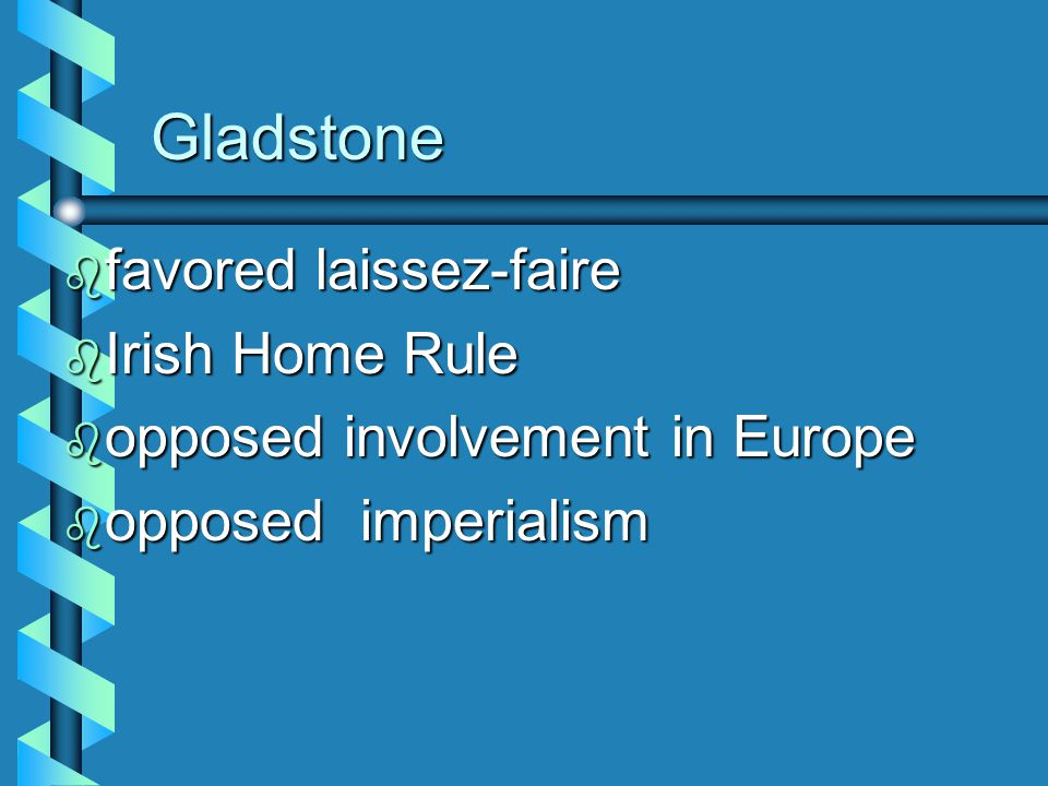 Gladstone  Son of rich Liverpool merchant - wealthy, good social position  entered Parl in 1833 - great orator  started as Conservative reformer, became Liberal party member