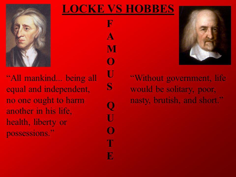 LOCKE VS HOBBES FAMOUSQUOTEFAMOUSQUOTE All mankind...