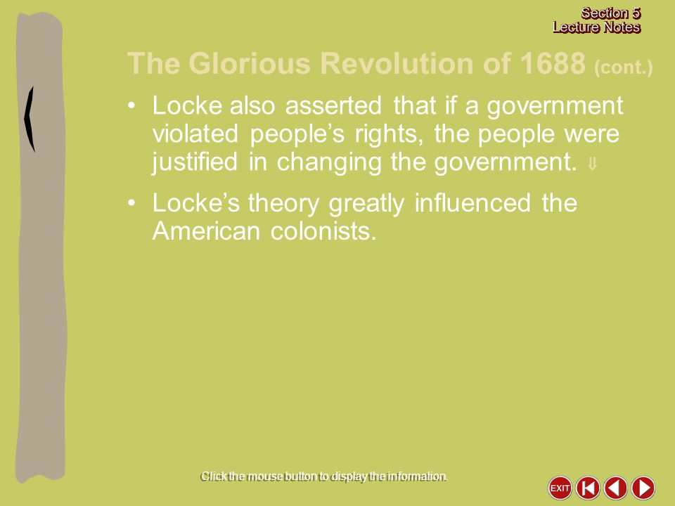 Locke also asserted that if a government violated people's rights, the people were justified in changing the government.