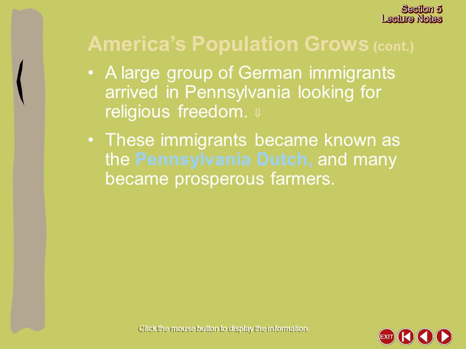 A large group of German immigrants arrived in Pennsylvania looking for religious freedom.  These immigrants became known as the Pennsylvania Dutch, a