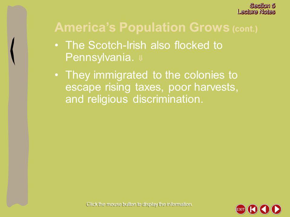 The Scotch-Irish also flocked to Pennsylvania.