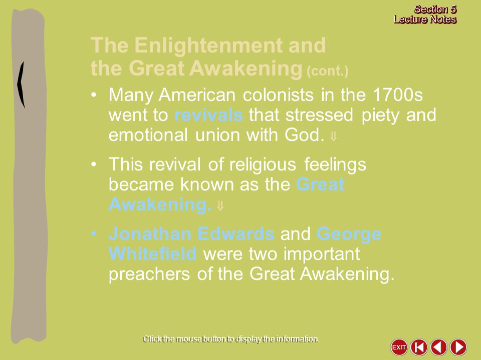 Many American colonists in the 1700s went to revivals that stressed piety and emotional union with God.