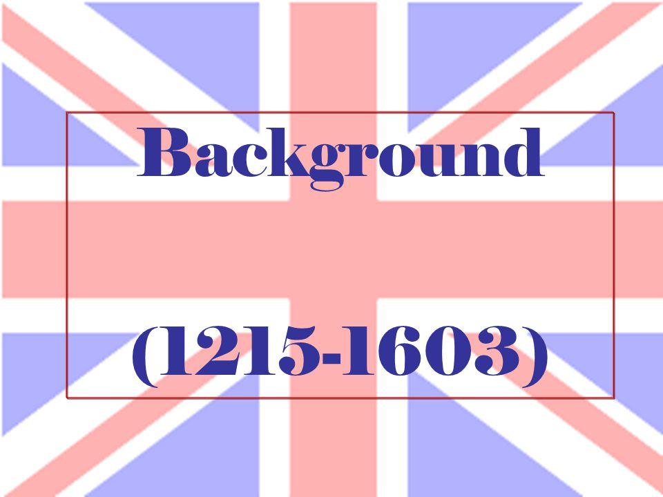 Background (1215-1603)