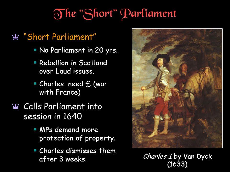 The Short Parliament a Short Parliament  No Parliament in 20 yrs.