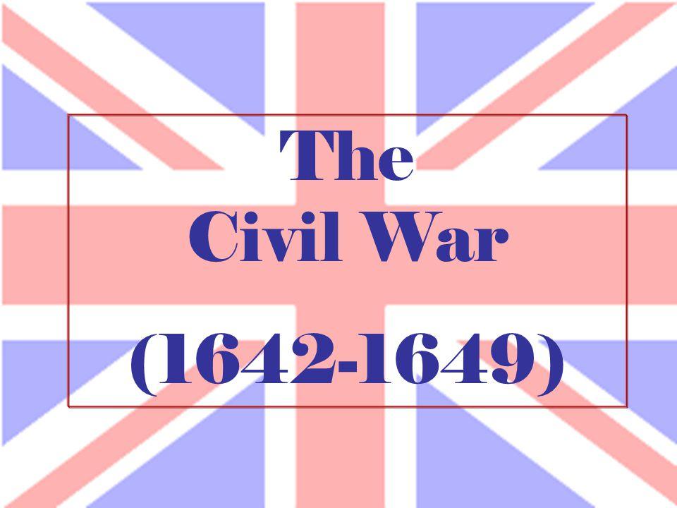 The Civil War (1642-1649)
