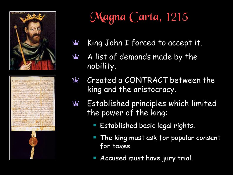 Magna Carta, 1215 a King John I forced to accept it.