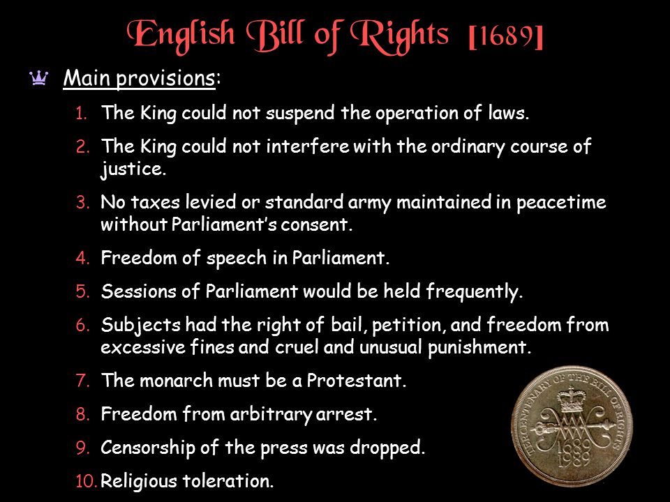 English Bill of Rights [ 1689 ] a Main provisions: 1.
