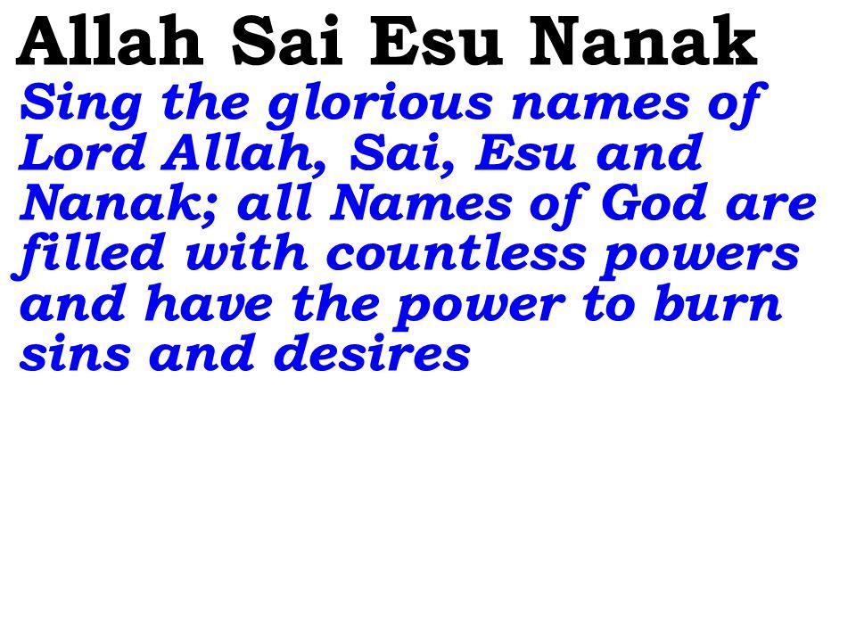 Zorashtra Mahaveera Buddha Naam Bolo Sing the glorious names of Lord Zorashtra, Mahaveera and Buddha; the Names of the Lord are purer than all pure things