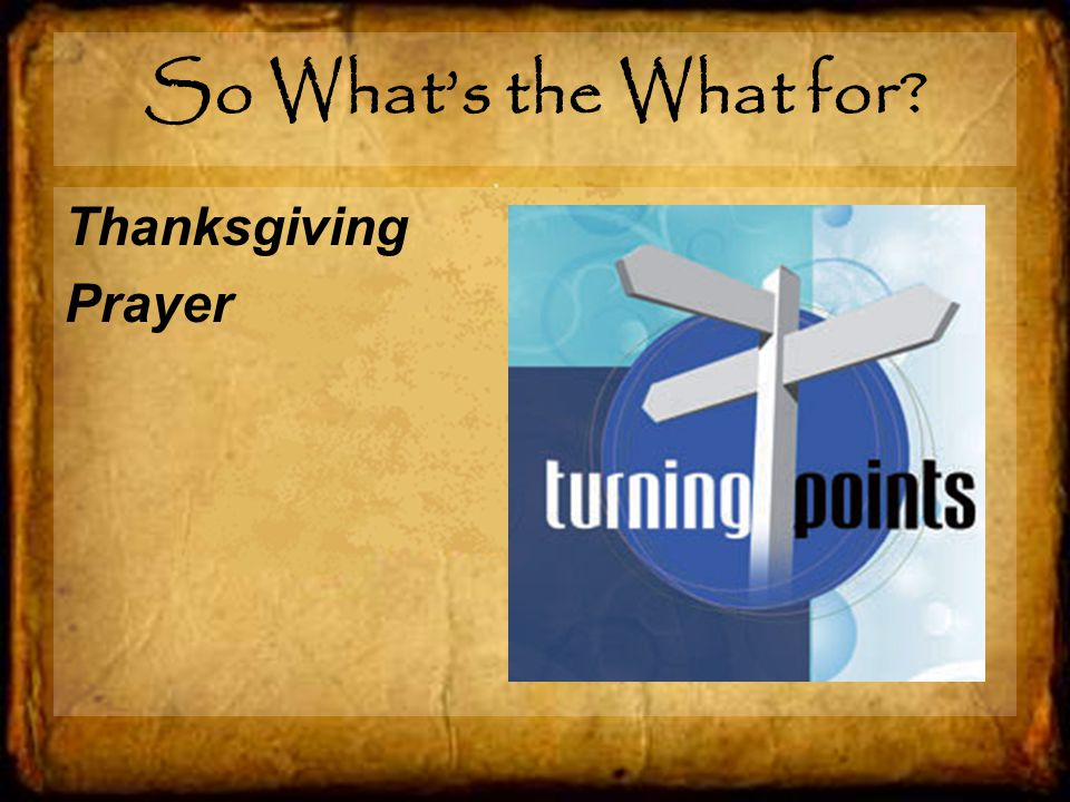 So What's the What for Thanksgiving Prayer