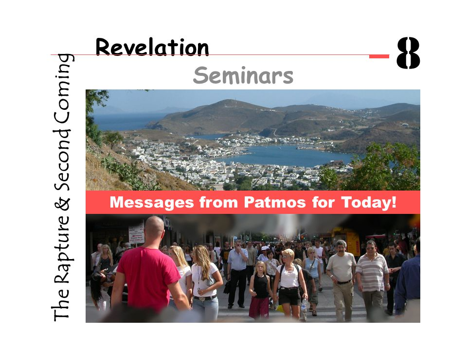 Revelation Seminars 8 The Rapture & Second Coming Messages from Patmos for Today!