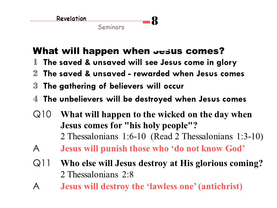 What will happen when Jesus comes.