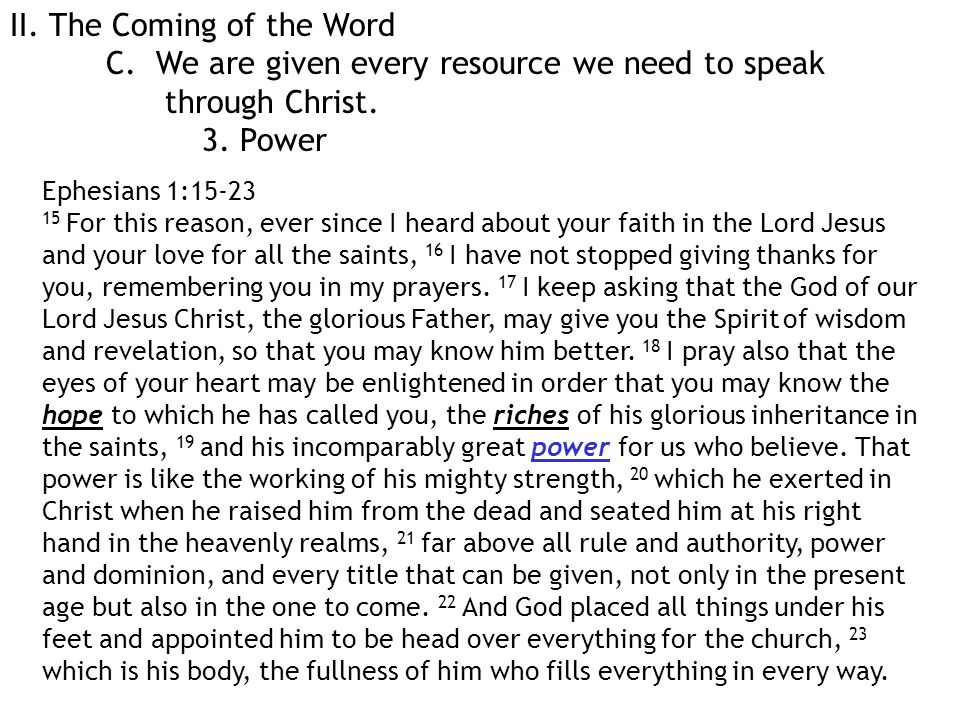II. The Coming of the Word C. We are given every resource we need to speak through Christ.