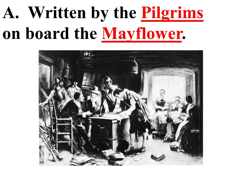 A. Written by the Pilgrims on board the Mayflower.