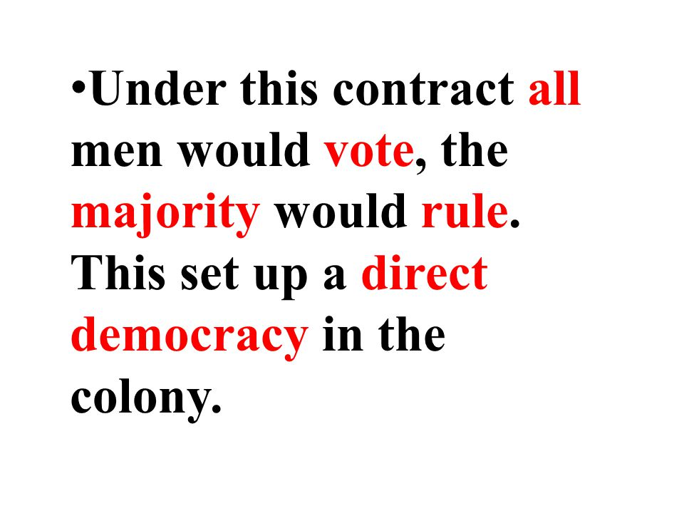 Under this contract all men would vote, the majority would rule.