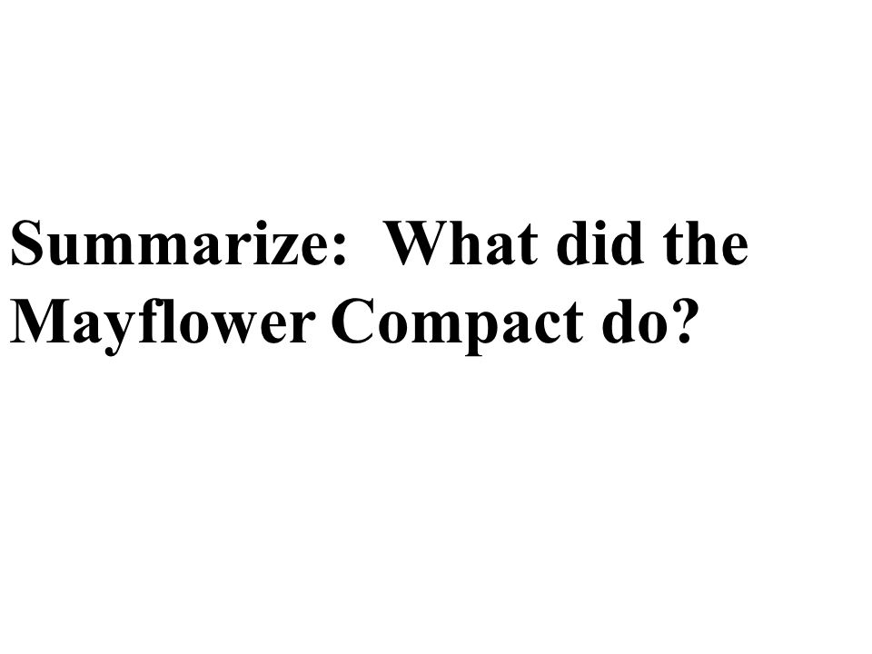Summarize: What did the Mayflower Compact do