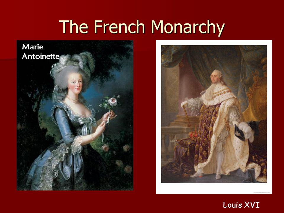 The French Monarchy Marie Antoinette Louis XVI