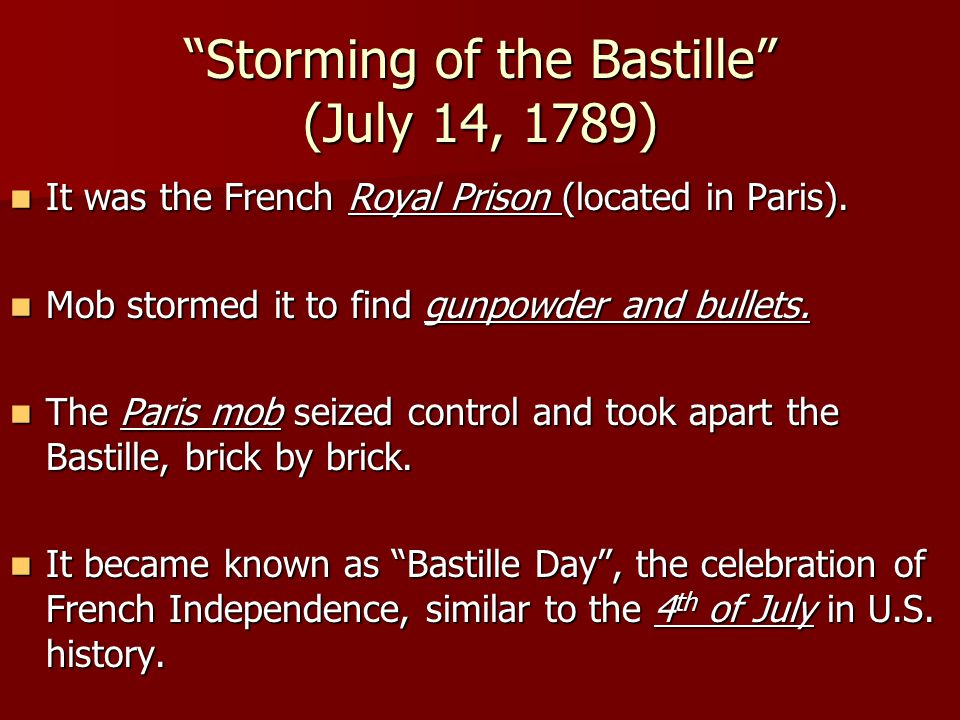"""""""Storming of the Bastille"""" (July 14, 1789) It was the French Royal Prison (located in Paris). It was the French Royal Prison (located in Paris). Mob s"""