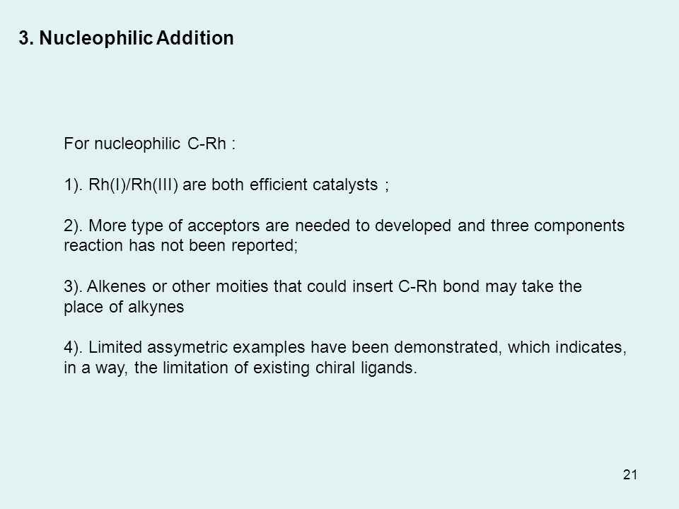 3. Nucleophilic Addition For nucleophilic C-Rh : 1).