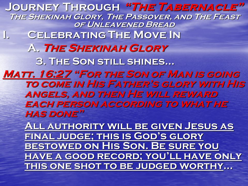 Journey Through The Tabernacle The Shekinah Glory, The Passover, and The Feast of Unleavened Bread I.Celebrating The Move In A.