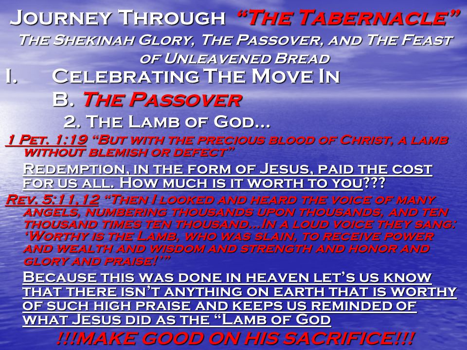 Journey Through The Tabernacle The Shekinah Glory, The Passover, and The Feast of Unleavened Bread I.Celebrating The Move In B.