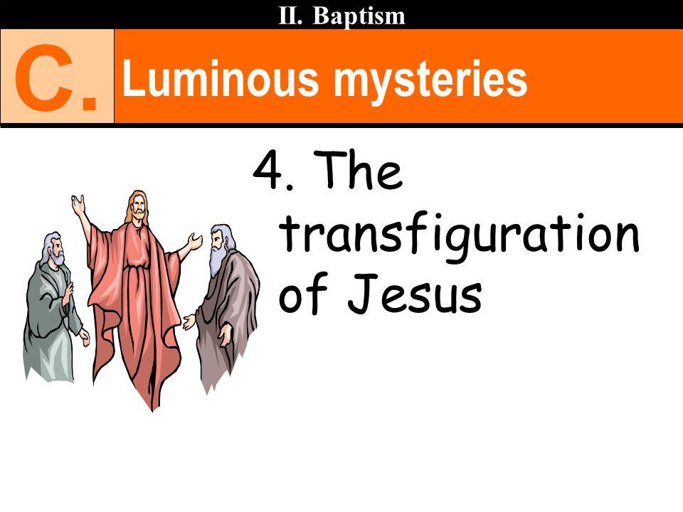 Luminous mysteries II. Baptism C. 4. The transfiguration of Jesus