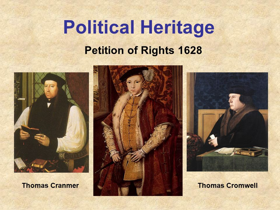 Political Heritage Petition of Rights 1628 Thomas CranmerThomas Cromwell