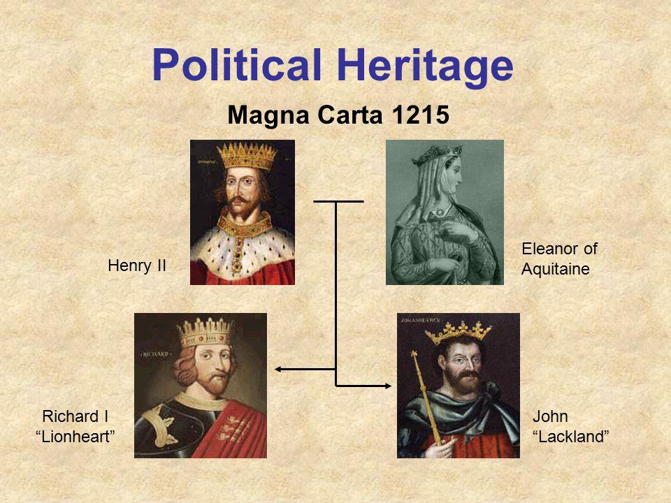 Political Heritage Magna Carta 1215 Henry II Eleanor of Aquitaine Richard I Lionheart John Lackland