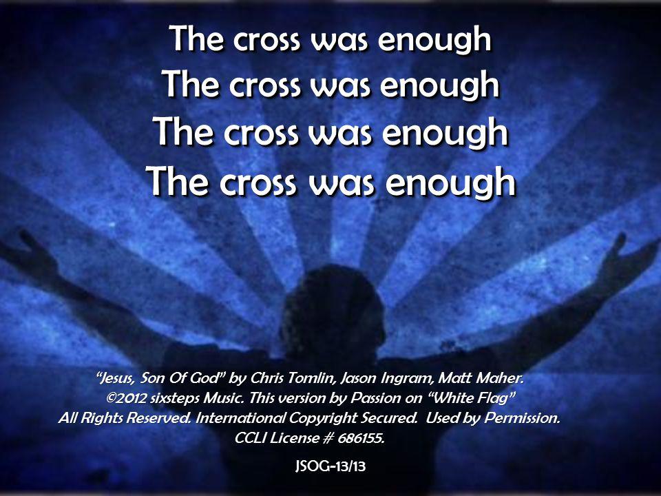 Jesus, Son Of God by Chris Tomlin, Jason Ingram, Matt Maher.