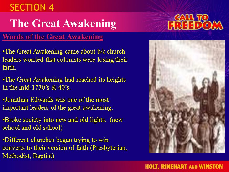 SECTION 4 The Great Awakening Words of the Great Awakening The Great Awakening came about b/c church leaders worried that colonists were losing their faith.The Great Awakening came about b/c church leaders worried that colonists were losing their faith.