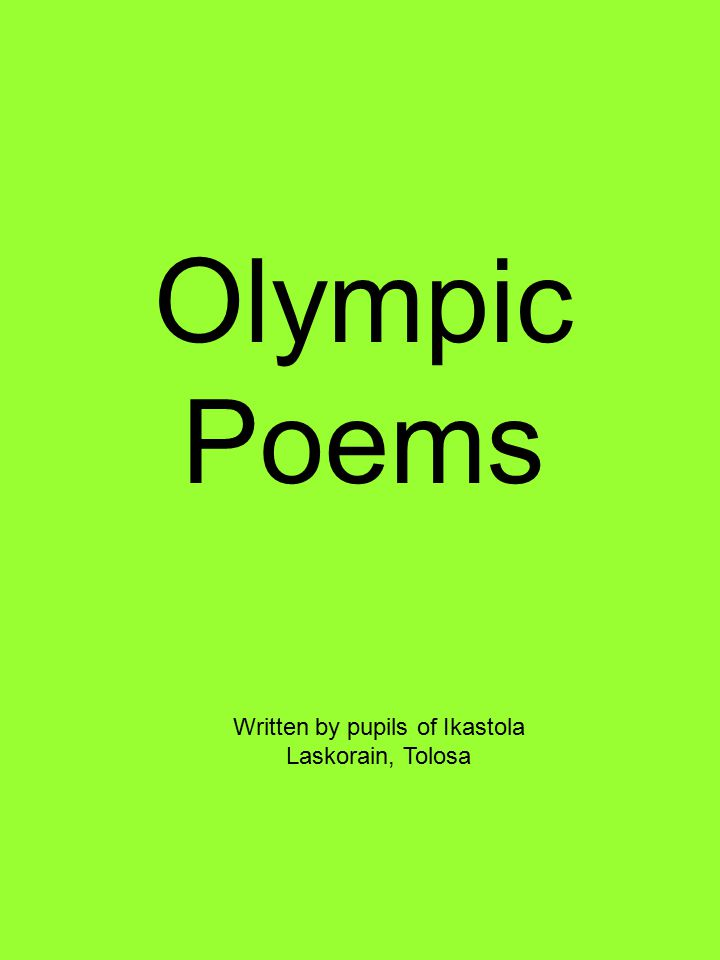 Olympic Poems Written by pupils of Ikastola Laskorain, Tolosa