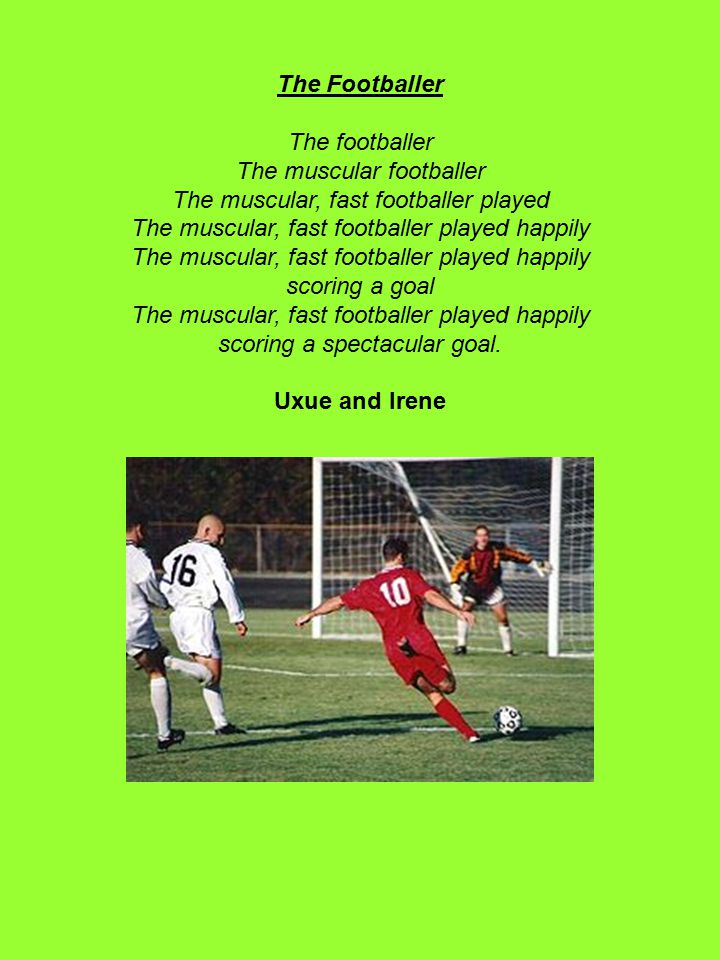 The Footballer The footballer The muscular footballer The muscular, fast footballer played The muscular, fast footballer played happily The muscular, fast footballer played happily scoring a goal The muscular, fast footballer played happily scoring a spectacular goal.