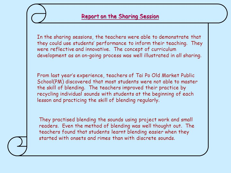 In the sharing sessions, the teachers were able to demonstrate that they could use students' performance to inform their teaching.